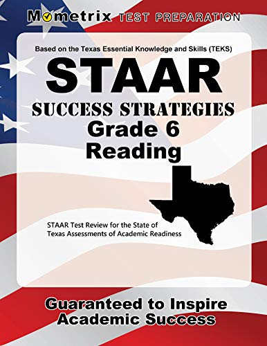 STAAR Success Strategies Grade 6 Reading Study Guide: STAAR Test Review for the State of Texas Assessments of Academic Readiness