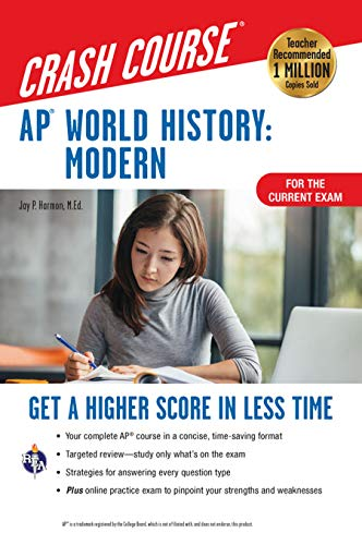 AP® World History: Modern Crash Course, Book + Online: Get a Higher Score in Less Time (Advanced Placement (AP) Crash Course