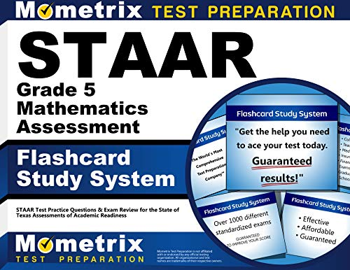 STAAR Grade 5 Mathematics Assessment Flashcard Study System: STAAR Test Practice Questions & Exam Review for the State of Texas Assessments of Academic Readiness (Cards)