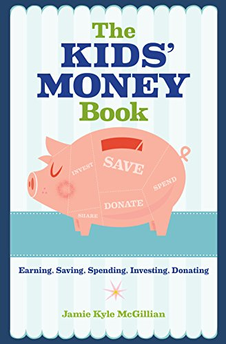The Kids' Money Book: Earning, Saving, Spending, Investing, Donating
