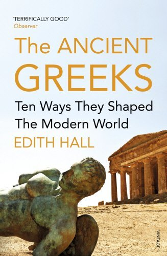 The Ancient Greeks: Ten Ways They Shaped the Modern World by Edith Hall (2016-03-10)