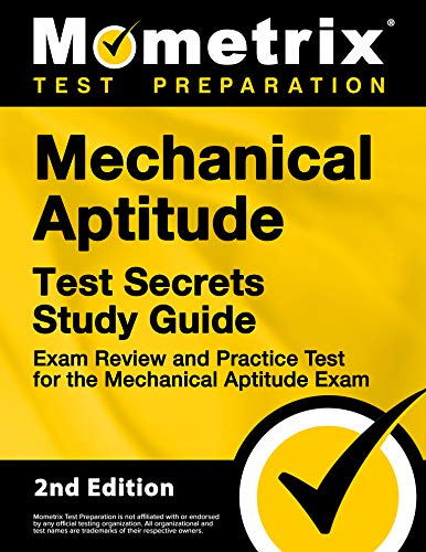 Mechanical Aptitude Test Secrets Study Guide - Exam Review and Practice Test for the Mechanical Aptitude Exam [2nd Edition]