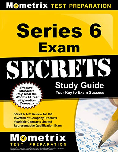 Series 6 Exam Secrets Study Guide: Series 6 Test Review for the Investment Company Products/Variable Contracts Limited Representative Qualification Exam