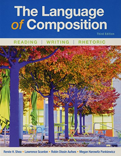 The Language of Composition: Reading, Writing, Rhetoric
