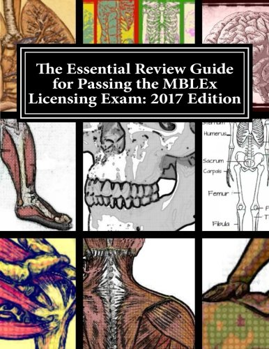 The Essential Review Guide for Passing the MBLEx Licensing Exam: 2017 Edition