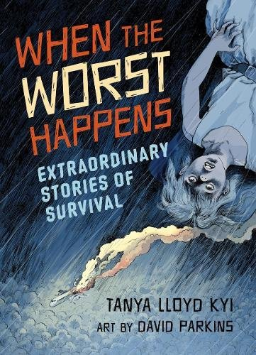 When the Worst Happens: Extraordinary Stories of Survival