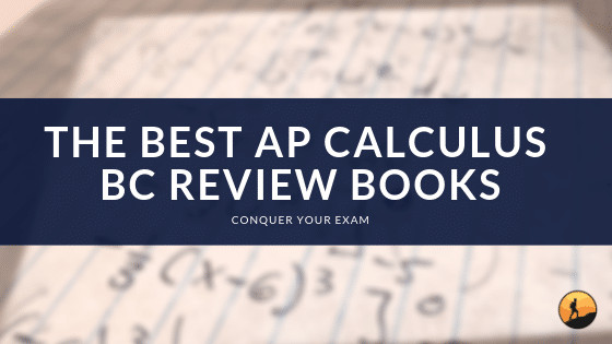 Best AP Calculus BC Review Book of 2020