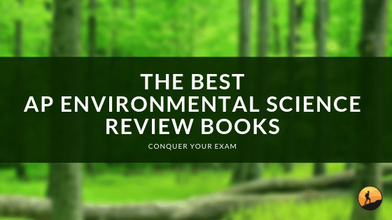 Best AP Environmental Science Review Books of 2020