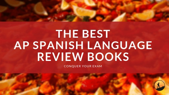 Best AP Spanish Language Review Books of 2020