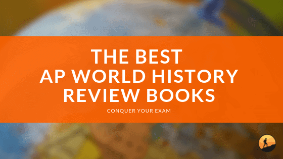 The 7 Best AP World History Review Books [Updated for 2019]