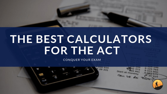 Best Calculators for the ACT for 2020