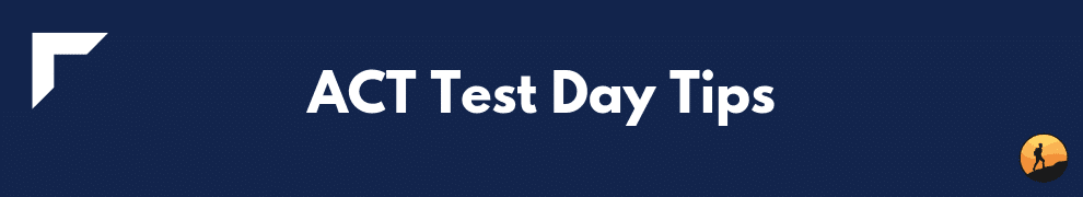 ACT Test Day Tips