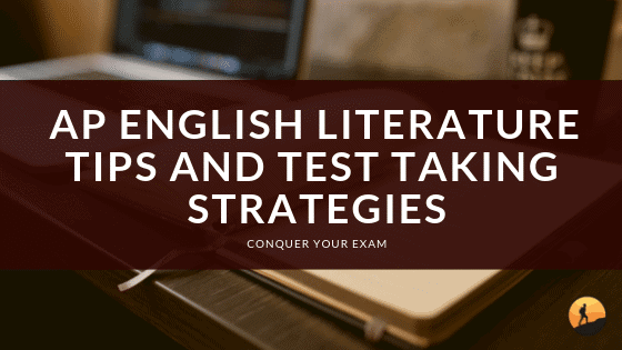 AP English Literature Tips and Test Taking Strategies