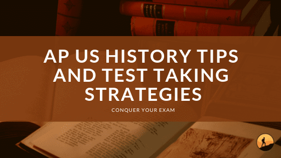 AP US History Tips and Test Taking Strategies