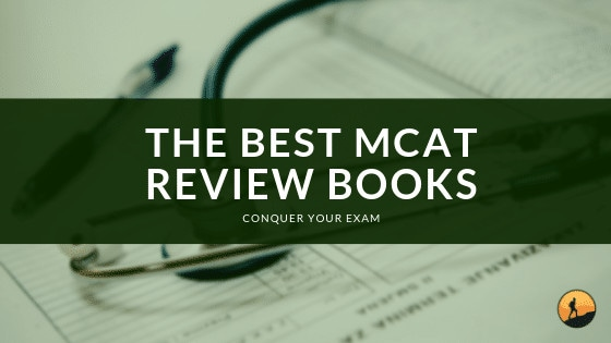 Best MCAT Review Books for 2020