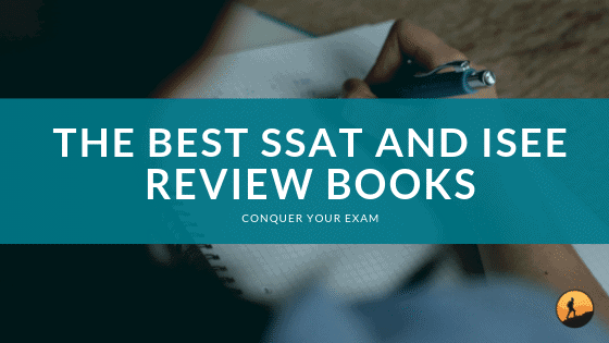 Best SSAT and ISEE Review Books for 2019