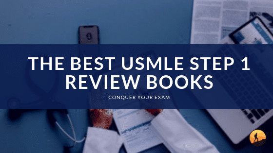 Best USMLE STEP 1 Review Books for 2020