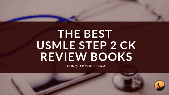 Best USMLE STEP 2 CK Review Books for 2019