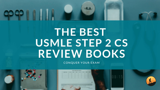 Best USMLE STEP 2 CS Review Books for 2020