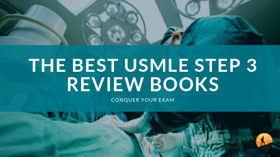 Best USMLE STEP 3 Review Books for 2020