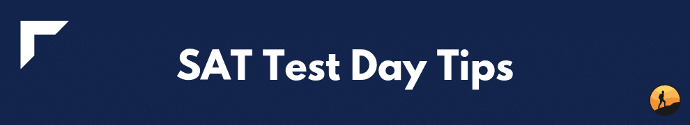 SAT Test Day Tips