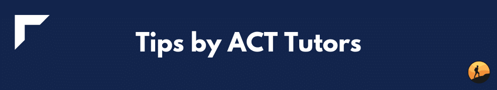 Tips by ACT Tutors