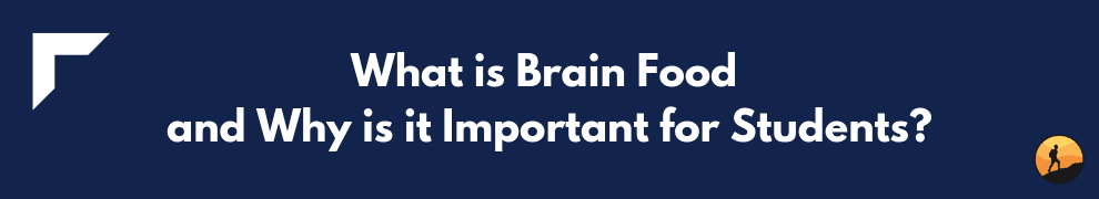 What is Brain Food and Why is it Important for Students