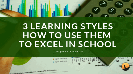 3 Learning Styles How to Use Them to Excel in School