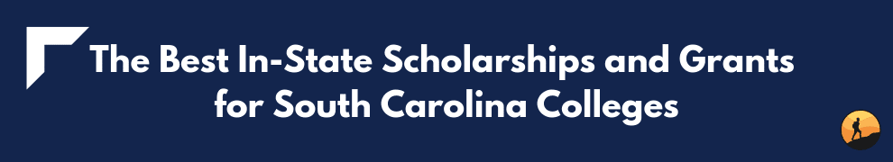 Best In-State Scholarships and Grants for South Carolina Colleges