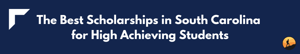 Best Scholarships in South Carolina for High Achieving Students