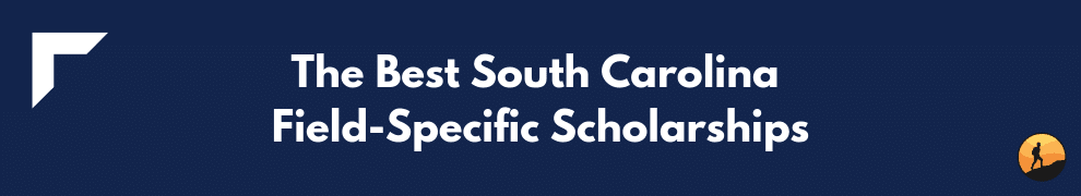 Best South Carolina Field-Specific Scholarships