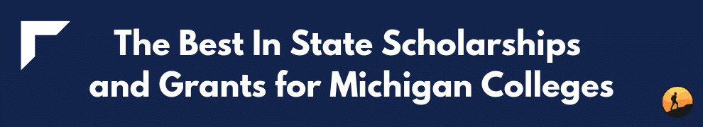 The Best In State Scholarships and Grants for Michigan Colleges