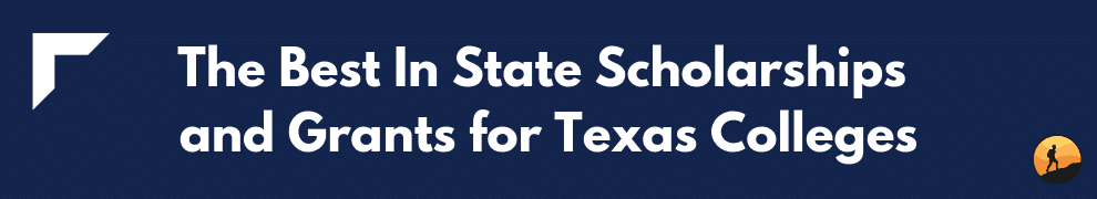 The Best In State Scholarships and Grants for Texas Colleges