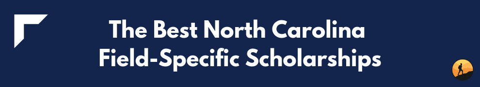 The Best North Carolina Field-Specific Scholarships
