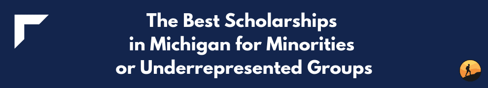 The Best Scholarships in Michigan for Minorities or Underrepresented Groups