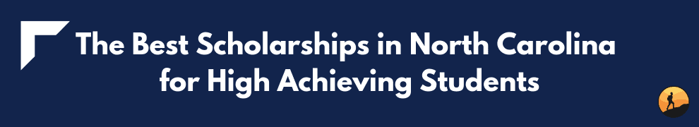 The Best Scholarships in North Carolina for High Achieving Students