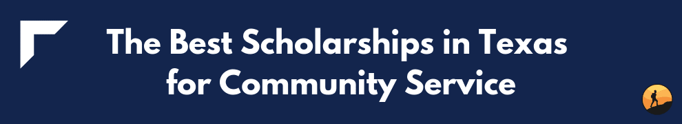 The Best Scholarships in Texas for Community Service