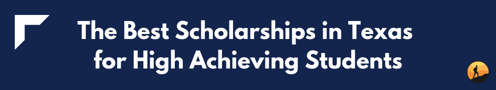 The Best Scholarships in Texas for High Achieving Students