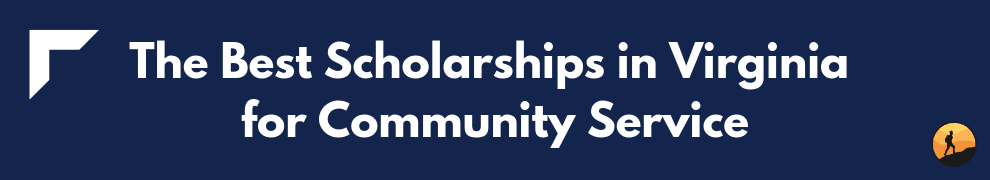 The Best Scholarships in Virginia for Community Service