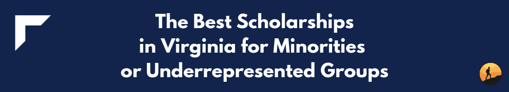The Best Scholarships in Virginia for Minorities or Underrepresented Groups