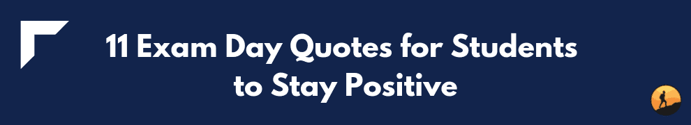 11 Exam Day Quotes for Students to Stay Positive