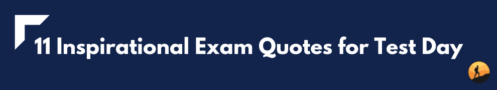 11 Inspirational Exam Quotes for Test Day