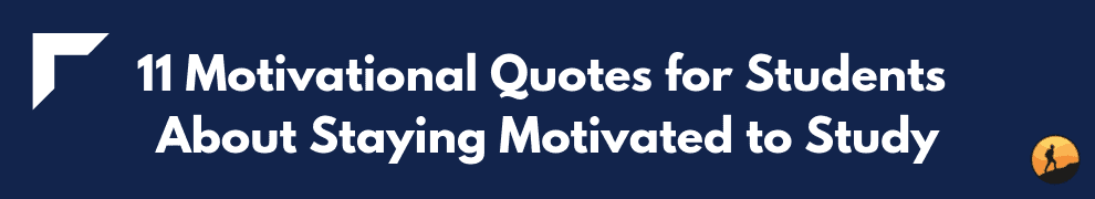 11 Motivational Quotes for Students About Staying Motivated to Study