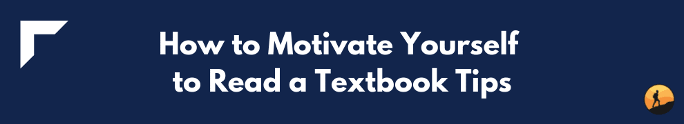 How to Motivate Yourself to Read a Textbook Tips