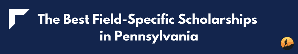The Best Field-Specific Scholarships in Pennsylvania