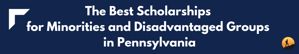The Best Scholarships for Minorities and Disadvantaged Groups in Pennsylvania