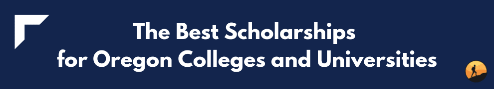 The Best Scholarships for Oregon Colleges and Universities