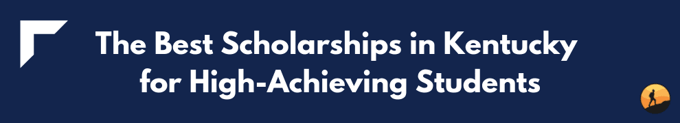 The Best Scholarships in Kentucky for High-Achieving Students