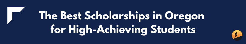 The Best Scholarships in Oregon for High-Achieving Students