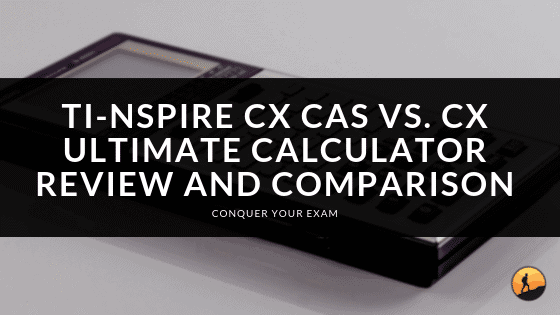 TI-Nspire CX CAS Vs. CX: Ultimate Calculator Review And Comparison